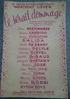 RARE PARTITION MUSIQUE CE SERAIT DOMMAGE IMPATIENT LOVER EDITIONS PAUL BEUSCHER ARPEGE PARIS 4E BONIFAY SEGAL DAVIS - Musique & Instruments