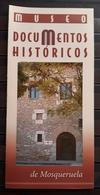 FOLLETO TURISTICO MUSEO DE DOCUMENTOS HISTÓRICOS DE MOSQUERUELA. - Folletos Turísticos