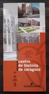 FOLLETO TURISTICO CENTRO DE HISTORIA DE ZARAGOZA. - Folletos Turísticos