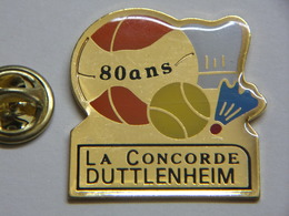 Pin's - La Concorde DUTTLENHEIM - Association De SPORTS - Ballon Badminton - Associations