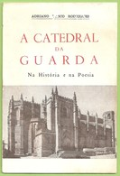 Guarda - A Catedral Da Guarda Na História E Na Poesia - Livres, BD, Revues