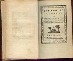 « Les Amours Pastorales De Daphnis ET Chloé » LONGUS - AMYOT, J. – A BOUILLON, Imp. De La Société Typographique (1776) - Livres, BD, Revues