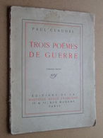 PAUL CLAUDEL - TROIS POËMES DE GUERRE ( 5me Edition / Nouvelle Revue Française ) Voir Photo > Ecrit 1916 Message ! - Livres