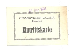 Ticket D'entrée - Gesangverein Cäcilia / Chorale Cecile - EYNATTEN 1931 (nod) - Biglietti D'ingresso