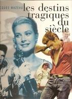 Livre : LES DESTINS TRAGIQUES DU SIECLE. Elvis PRESLEY - James DEAN - John LENNON - Lady Di - TABARLY - COLUCHE - PIAF - - Biographie
