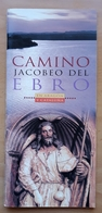 FOLLETO TURISTICO CAMINO JACOBEO DEL EBRO. 44 PÁGINAS. - Dépliants Touristiques