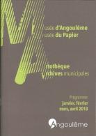 Programme - Musées D'Angoulême Janvier, Février, Mars, Avril 2018 : Musée Du Papier, Artothèque, Archives Municipales - Programmi