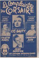 (RG1) LA COMPLAINTE DU CORSAIRE , LYS GAUTY , JEAN DENOYER , COLETTE MARS , Musique : ANDRE GRASSI - Partitions Musicales Anciennes