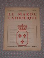 Le Maroc Catholique N°8 Aout 1941 - P.P Franciscains Rabat - Le Comte De Paris, Michel & Jacques De France, Weygand &c. - Livres, BD, Revues