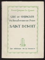 Vie Et Miracles Du Bienheureux Père SAINT BENOIT - Saint Grégoire Le Grand - 1962 - Religion