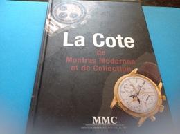 La Cote Des Montres De Montres Moderne Et De Collection MMC 220 Pages - Collectors
