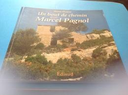 Un Bout De Chemin Avec Marcel Pagnol Le Boulanger Du Castellet 195 93 Pages - Poetry