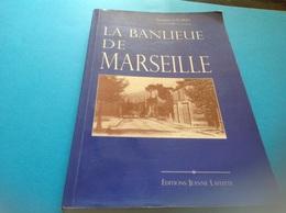 La Banlieue De Marseille Alfred Saurel éditions Jeanne Laffite 212 Pages - Tourisme & Régions