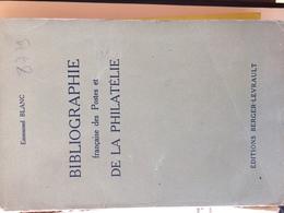 Blanc Emmanuel Bibliographie Des Postes Et De La Philatelie 1949 Et 169pages Reliure Abimé Mais Interieur Sup - Frankrijk