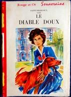 Saint-Marcoux - Le Diable Doux - Rouge Et Or Souveraine - ( 1958 ) . - Bibliothèque Rouge Et Or