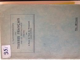 L'IMPRESSION Des TIMBRES FRANCAIS Par Les ROTATIVES - Année 1946 - Baron De Vinck De Winnezeele 296 Pages - France