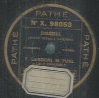 "78 Tours - F. GARDONI  - PATHE 98053  "" DOLORITA "" + "" CHIMERES "" - 78 T - Disques Pour Gramophone"
