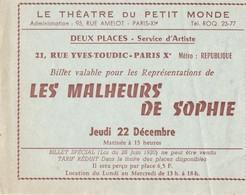 BILLET  SPECIAL,,,, 2 PLACES ( SERVICE D' ARTISTE ) Pour LES MALHEURS De SOPHIE  Au THEATRE Du PETIT  MONDE,,,,13,5 X10 - Biglietti D'ingresso