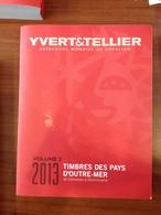 Yvert Et Tellier Outre Mer De Caimanes à Dominique Dont Chine   Edition 2013 Voir Pays Scan Neuf - Stamp Catalogues