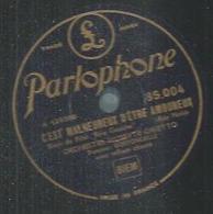 """78 Tours - ORCHESTRE MUSETTE GIGETTO  - PARLOPHONE 85004  """" C'EST MALHEUREUX D'ETRE AMOUREUX """" + """" POURQUOI NOUS .... """" - 78 T - Disques Pour Gramophone"""