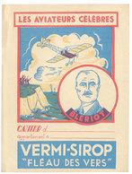 """Protège Cahier """" Vermi - Sirop """", Fléau Des Vers - Les Aviateurs Célèbres, Blériot ( Aviateur, Aviation ) - Buvards, Protège-cahiers Illustrés"""