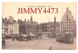 CPA - La Grand ' Place, Bien Animée - LILLE 59 Nord - N° 171 - Edit. E. Cailteux Maison Gerlier Succrs à Lille - Lille