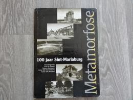 Metamorfose  *  (boek)  100 Jaar Sint-Mariaburg - Brasschaat