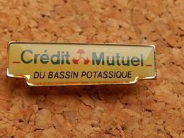 Pin's -  BANQUE  - CREDIT MUTUEL - DU BASSIN POTASSIQUE - Banks