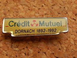Pin's -  BANQUE  - CREDIT MUTUEL - DORNACH - Banks