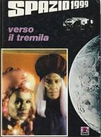 SPAZIO 1999 - VERSO IL TREMILA - Books, Magazines, Comics