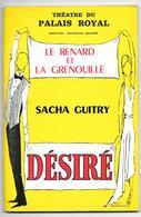 """Livret Programme Du Théatre Du Palais Royal """"Le Renard Et La Grenouille"""" """"Désiré"""" Article Sacha Guitry Publicités - Programmi"""