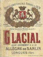 ETIQUETTE- SIROP   GLACIAL   ALLEGRE DE SARLIN  LORGUES VAR  DISTILLERIE VINICOLEFONDEE EN 1878 - Alimentaire