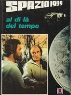 SPAZIO 1999 - AL DI LA' DEL TEMPO - Books, Magazines, Comics