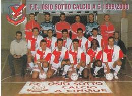 CARTOLINA - POSTCARD - BERGAMO - OSIO SOTTO - F.C. OSIO SOTTO CALCIO A 5 1999/2000 - Bergamo