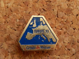 Pin's -  BANQUE  - CREDIT MUTUEL - Europe 93 - Banks