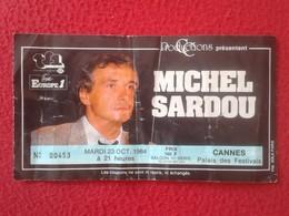 ANTIGUA ENTRADA TICKET CONCIERTO DE MICHEL SARDOU EN CANNES FRANCIA FRANCE AÑO 1984 PALAIS DES FESTIVALS VER FOTO/S Y DE - Biglietti D'ingresso