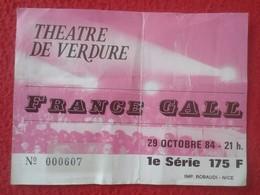 ANTIGUA ENTRADA TICKET CONCIERTO DE FRANCE GALL THEATRE DE VERDURE TEATRO AÑO 1984 NICE ? NIZA? FRANCIA FRANCE VER FOTOS - Biglietti D'ingresso