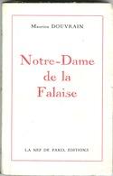 Notre Dame De La Falaise - Maurice Douvrain - 1962 - Dédicacé - Books, Magazines, Comics