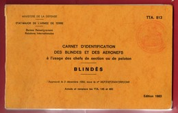 - MILITARIA - CARNET D'IDENTIFICATION DES BLINDES ET DES AERONEFS - 1983 TB - Catalogues