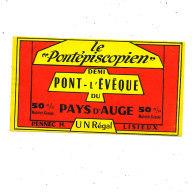 R 656 / ETIQUETTE DE FROMAGE - DEMI- PONT L'EVEQUE LE PONTEPISCOPIEN  50 %  PENNEC LISIEUX  (CALVADOS) - Cheese