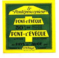 R 657 / ETIQUETTE DE FROMAGE -  PONT L'EVEQUE LE PONTEPISCOPIEN  50 %  PENNEC LISIEUX  (CALVADOS) - Cheese
