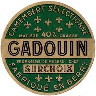 ETIQUETTE. FROMAGE . GADOUIN. FABRIQUE En BERRY - Cheese