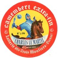 ETIQUETTE. FROMAGE . CHARLES LE MARTEL. FABRIQUE Dans La VIENNE. - Cheese