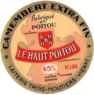 ETIQUETTE. FROMAGE .LAITERIE Des TROIS MOUTIERS. LE HAUT POITOU. FABRIQUE Dans La VIENNE. - Cheese