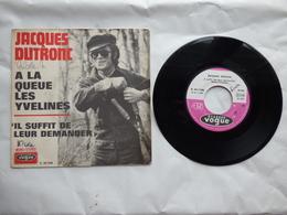 EP 45 TJACQUES DUTRONC   LABEL  VOGUE V45.1748  A LA QUEUE DES YVELINES - Disco & Pop