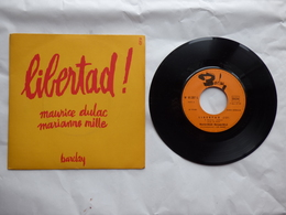 EP 45 T  MAURICE DULAC ET MARIANNE MILLE  LABEL BARCLAY 61.357  LIBERTAD - Disco & Pop