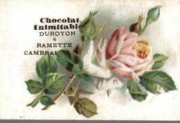 CHROMO  CHOCOLAT INIMITABLE DUROYON 1 RAMETTE CAMBRAI  TRES BELLE ROSE - Duroyon & Ramette
