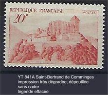 """FR Variétés YT 841A """" Comminges """" 1949 Impression Dépouillée - Variedades: 1945-49 Nuevos"""