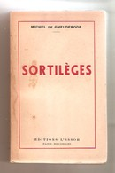 Michel De Ghelderode - SORTILEGES - Editions L'Essor Bruxelles,, 1941 - Belgian Authors