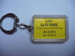 Beau Porte Clés , Cafés La Ti-Tane , Rouen  , Seine Maritime - Porte-clefs
